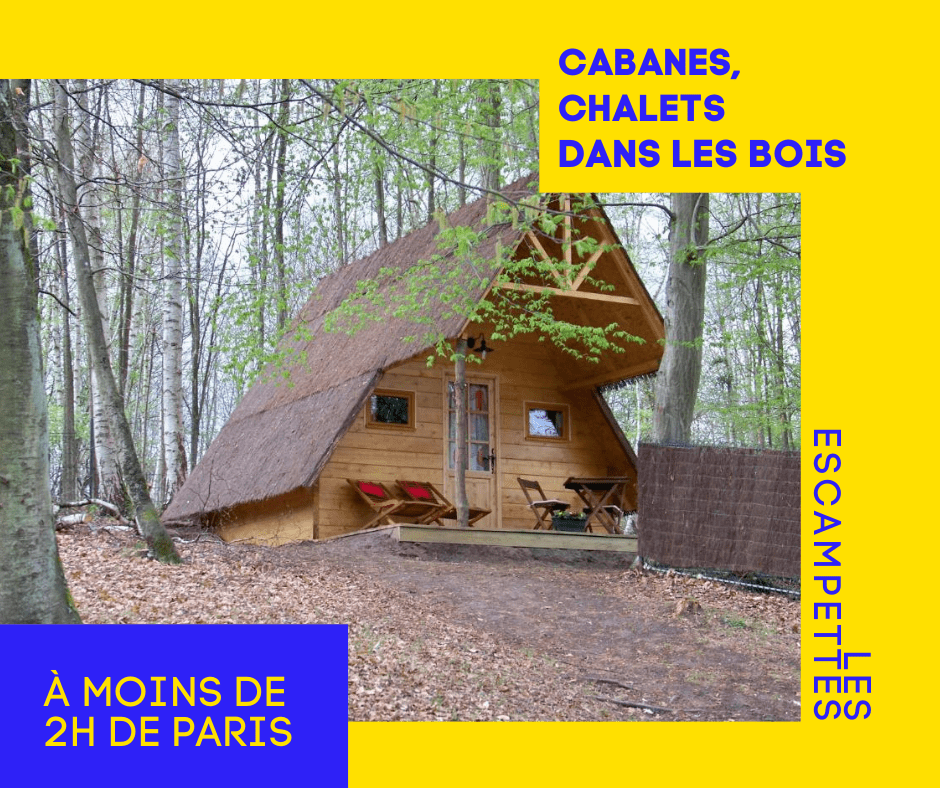 chalet et cabanes dans la foret autour de Paris